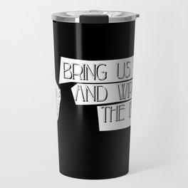Bring us the Girl Travel Mug