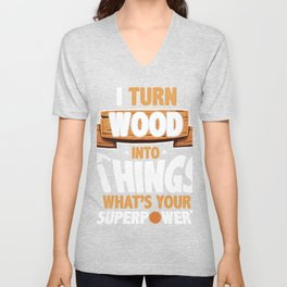 Funny Carpentry Magic product Wood Into Things Gift TeeShirt Unisex V-Neck