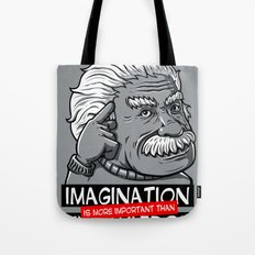 Imagination is more important than knowledge Tote Bag