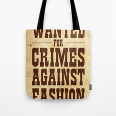 WANTED FOR CRIMES AGAINST FASHION Tote Bag