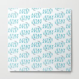 Stay Salty Metal Print