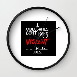 Video Games Don't Make US Violent Lag Does Wall Clock