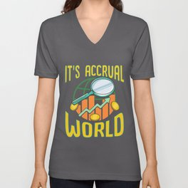 It's Accrual World Awesome Accounting Pun Unisex V-Neck