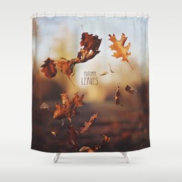 Autumn leaves as quickly as it arrives. Shower Curtain