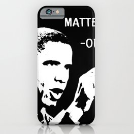 Elections Matter | Barack Obama Quote iPhone Case