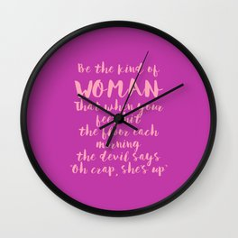 Be The Kind Of Woman That... - Fuchsia Pink Wall Clock