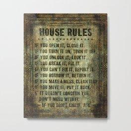 House Rules Metal Print
