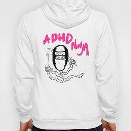 Embrace the ADHD ninja in you Hoody