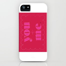 you+me valentine iPhone Case