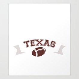 Just a Baller from Texas Football Player Art Print
