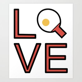 Love Ping Pong Super Cute And Fun Love Gift Idea Art Print