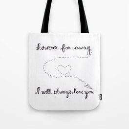 However Far Away... Tote Bag