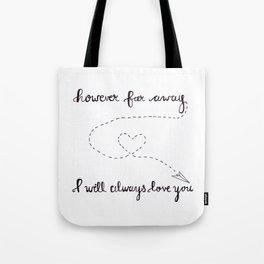 However Far Away... Tote Bag