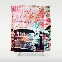 The Joy is in the Journey Shower Curtain