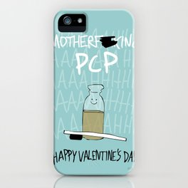 Motherf*cking PCP iPhone Case