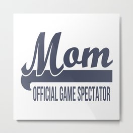 Mom Official Game Spectator Metal Print