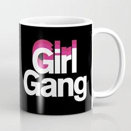 Girl Gang Coffee Mug
