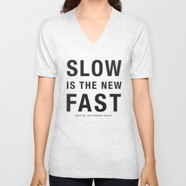 Slow is the new fast 2 Unisex V-Neck