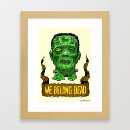 We Belong Dead Framed Art Print