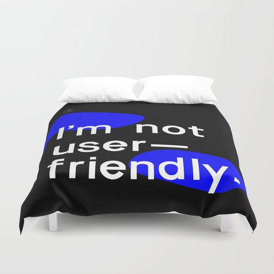 I'm not user friendly  Duvet Cover