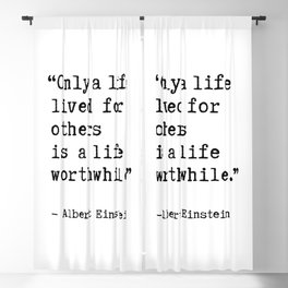 Albert Einstein quote - Only a life lived for others is a life worthwhile. Blackout Curtain
