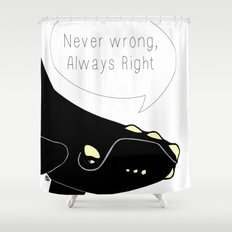 Never wrong, Always Right Shower Curtain