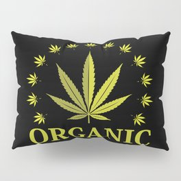 Organic Weed | Cannabis Ganja 420 CBD Gifts Pillow Sham