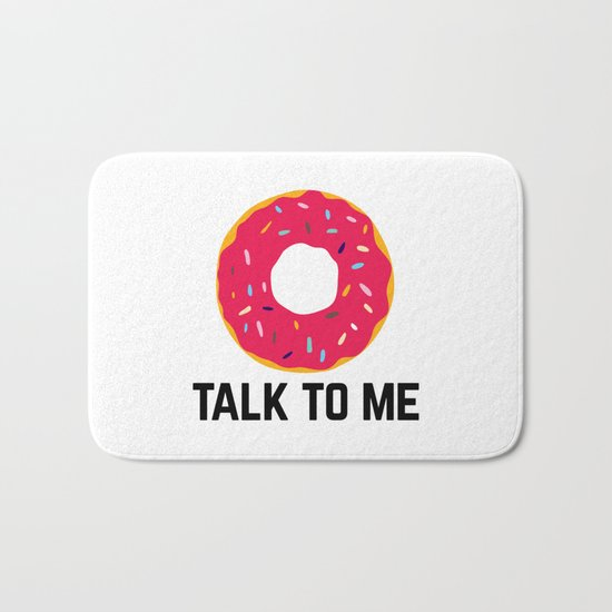 Donut Talk To Me Funny Quote Bath Mat