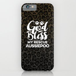 God Bless My Rescue Aussiepoo Leopard Print Dog Paw Pattern Gift iPhone Case