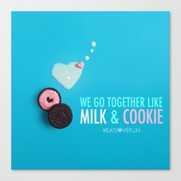We Go Together Like Milk & Cookie Canvas Print