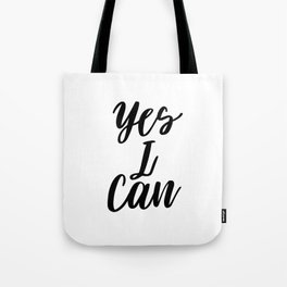 Yes I Can, Inspirational Print, Inspirational Quote, Typography Design, Motivational Art, Inspiring Tote Bag