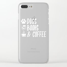 Dogs Books and Coffee Dog Lover Coffee Lover Clear iPhone Case