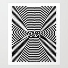 Woah Man Art Print