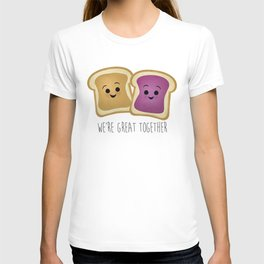We're Great Together - Peanut Butter & Jelly T-shirt