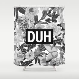 DUH B&W Shower Curtain
