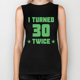 I Turned 30 Twice Funny 60th Birthday Biker Tank