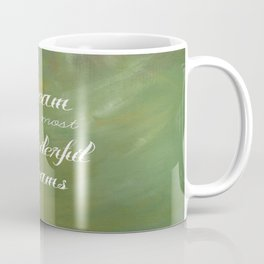 Dream Your Most Wonderful Dreams - Quote - Tattoo Style Font - Greenery Mist Coffee Mug