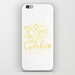 Yellow You are my Sunshine iPhone Skin