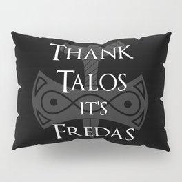 Thank Talos It's Fredas Pillow Sham