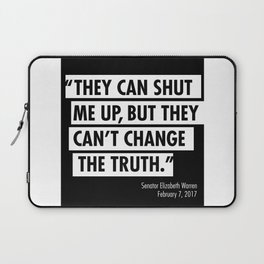 ...they can't change the truth Laptop Sleeve