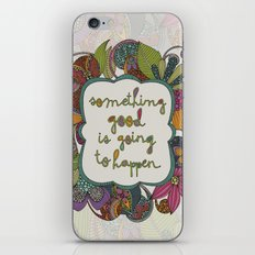 Something good is going to happen iPhone & iPod Skin