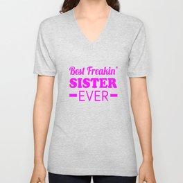 Best Freakin' Sister Ever Unisex V-Neck