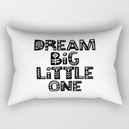 Dream Big Little One inspirational wall art black and white typography poster home wall decor Rectangular Pillow