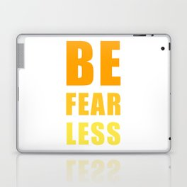 Be Fearless Laptop & iPad Skin