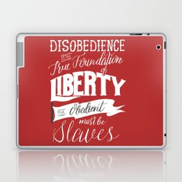 Disobedience is the True Foundation of Liberty Laptop & iPad Skin