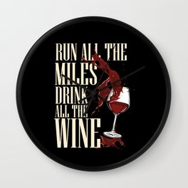Run all the miles drink all the wine - Funny Running and Drinking Gifts Wall Clock