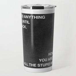 Don't do Anything Stupid v2 Travel Mug