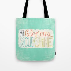 Let Your Glorious Soul Shine Tote Bag