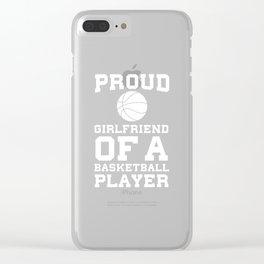 Proud Girlfriend of a Basketball Player Fan T-Shirt Clear iPhone Case