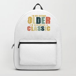 Birthday Celebration Gift for Women and Men I'm Not Getting Older I'm Becoming Classic Birth Backpack